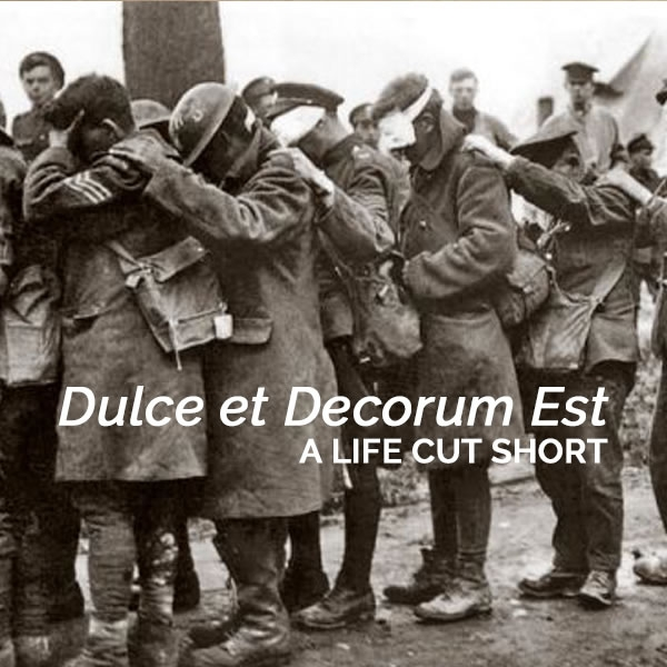 Dulce et Decorum Est - a life cut short for a poet whose work achieved immortality