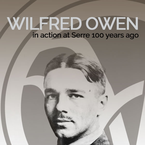 Wilfred Owen in action at Serre 100 years ago